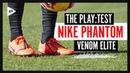 NIKE PHANTOM VENOM REVIEW The Best Nike Football Boots?