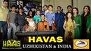 """HAVAS guruhi. Dedicated to friends from India """"EMBARQ"""". Tashkent 18 05 2017"""