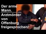 Afrikaner freigesprochen Arztmord Offenburg.
