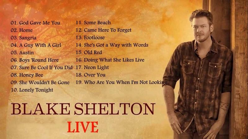 Blake Shelton Greatest Hits Full Live - Blake Shelton Best Songs
