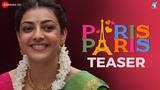 Paris Paris - Official Movie Teaser Kajal Aggarwal Amit Trivedi Ramesh Aravind