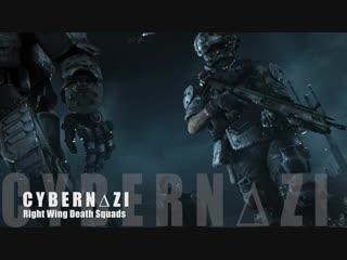 C Y B E R N ∆ Z I - Right Wing Death Squads
