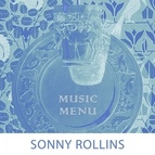 Sonny Rollins альбом Music Menu