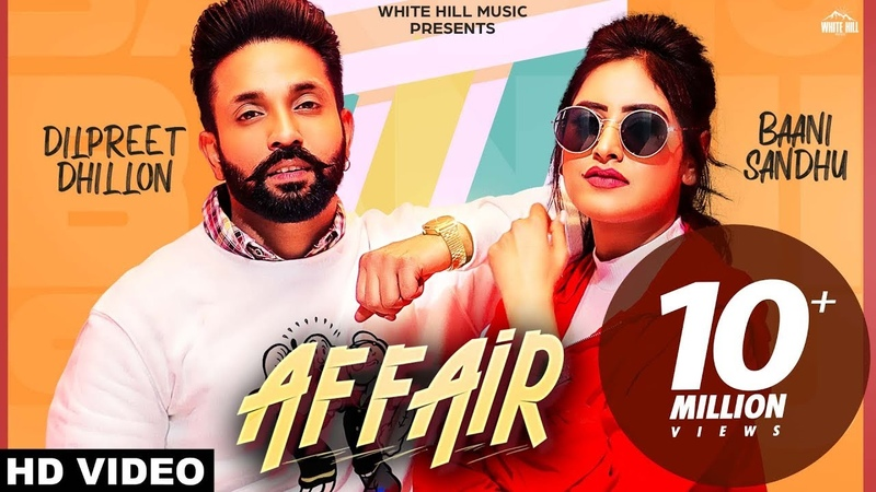 Affair Full Video Baani Sandhu ft Dilpreet Dhillon Jassi Lokha Latest Punjabi Song 2019