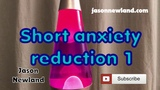 #1 Short anxiety reduction - Jason Newland (16th February 2019)