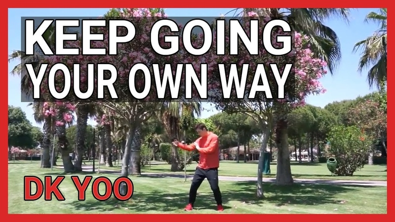 Keep going your own way - DK
