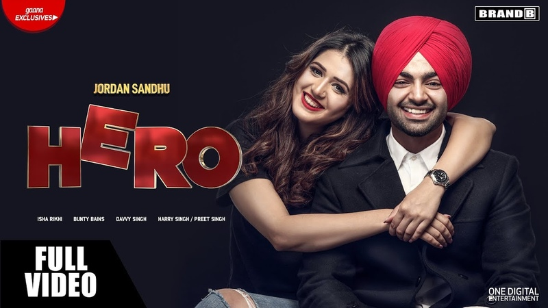 Hero | Jordan Sandhu | Isha Rikhi | Bunty Bains | Davvy Singh | Latest Punjabi Songs 2018 | Brand B