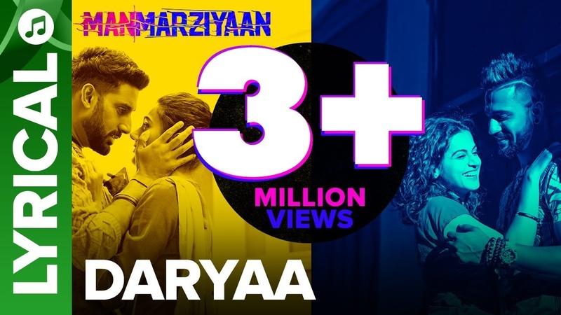 Daryaa   Lyrical Audio Song   Manmarziyaan   Amit Trivedi, Shellee   Abhishek, Taapsee, Vicky