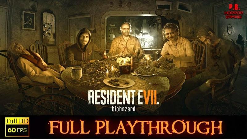Resident Evil 7  Full Playthrough   PC Ultra/60FPS  Gameplay Walkthrough No Commentary 1080P