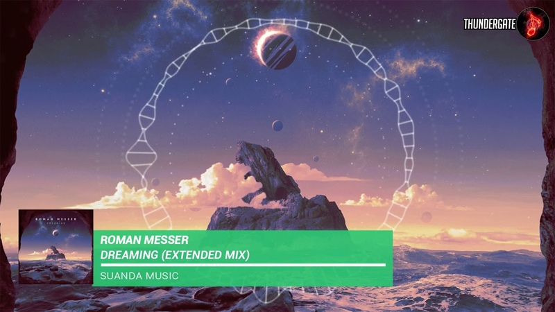 Roman Messer - Dreaming (Extended Mix) |Suanda Music|