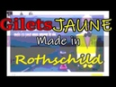 Gilets JAUNE , Made in ROTHSCHILD !