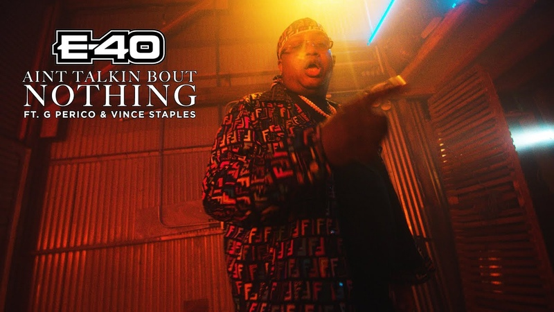 E 40 Ain't Talking Bout Nothin Feat Vince Staples G Perico
