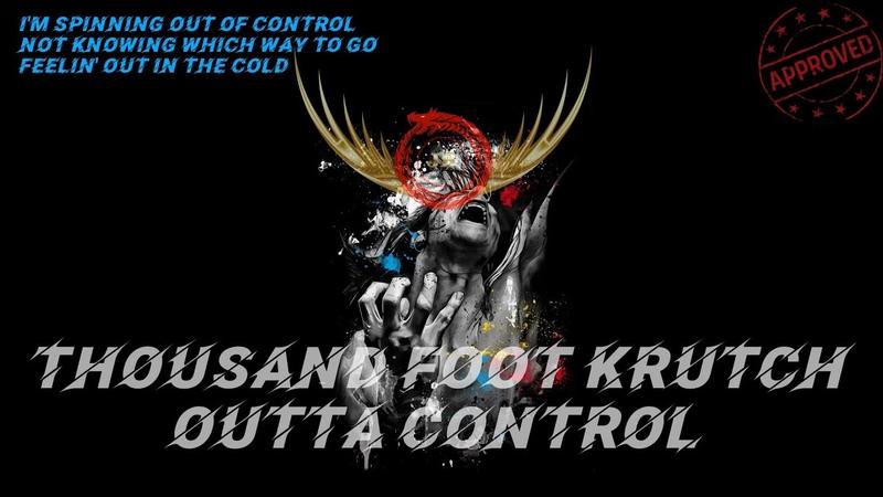 Thousand Foot Krutch - Outta Control