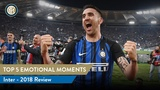 TOP 5 EMOTIONAL MOMENTS INTER - 2018 REVIEW
