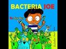 READ A LOUD. BACTERIA JOE. THE BEST READING BOOKS FOR KIDS.