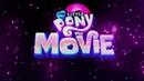 My Little Pony The Movie Original Intro