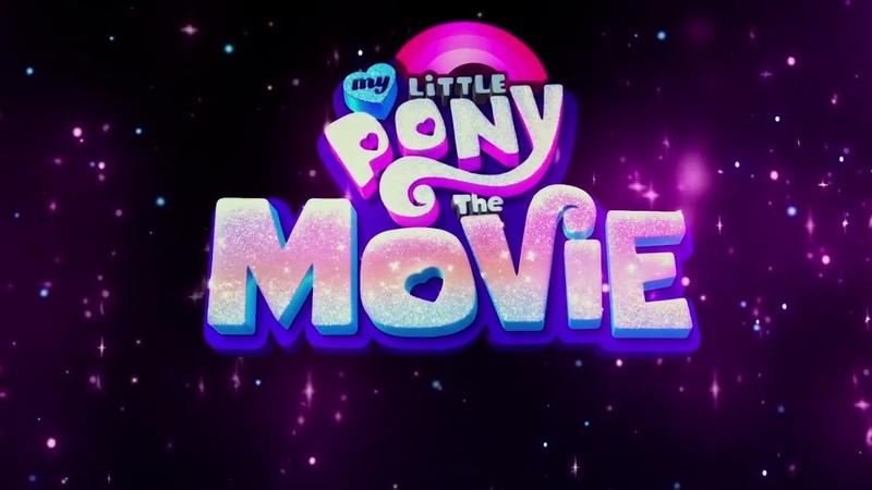 My Little Pony The Movie - Original Intro