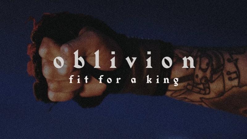 Fit For A King - Oblivion (2018) » Freewka.com - Смотреть онлайн в хорощем качестве