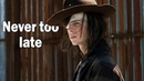 Carl Grimes Never too late