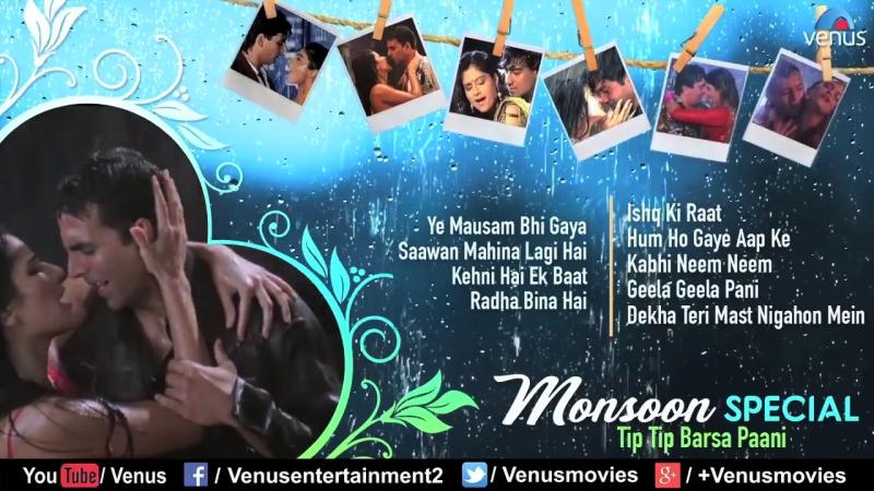 Tip Tip Barsa Paani _ Monsoon Special Songs _ Bollywood Rain Songs _ Latest Hind