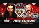 WWE Mania TLC 2015 Sheamus c vs Roman Reings Tables Ladders Chairs Match WWE World Heavyweight Championship