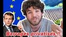 BARRAGES PRIVATISÉS LUE LIMPOSE, SEULE LA FRANCE SE SOUMET