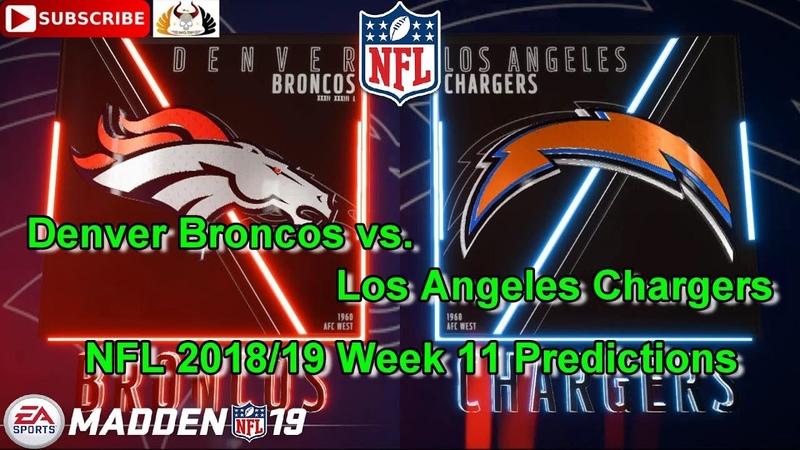 Denver Broncos vs. Los Angeles Chargers   NFL 2018-19 Week 11   Predictions Madden NFL 19