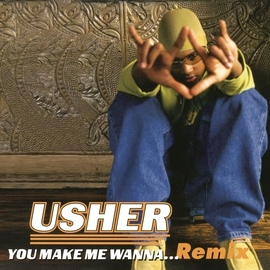 Usher альбом You Make Me Wanna... (Remix)