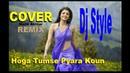Dj Style Hoga Tumse Pyara Kaun (COVER) Malik Akhtar