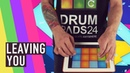 Leaving You Drum Pads 24