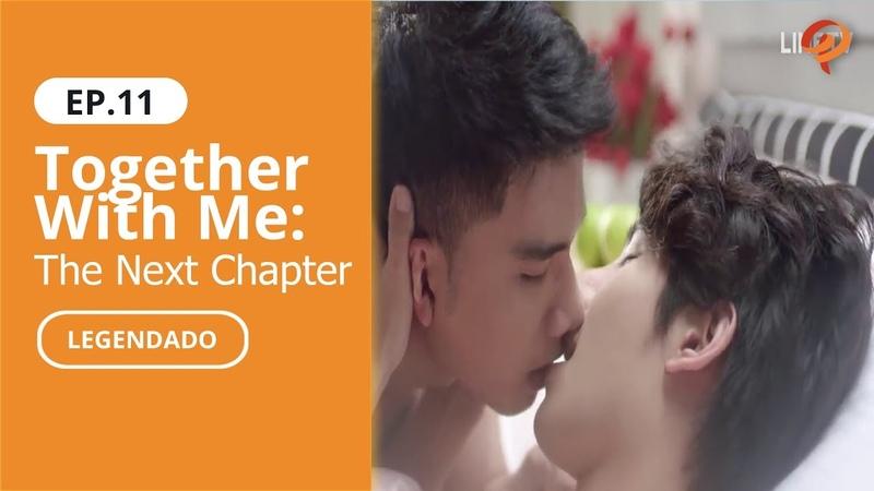 [Link na Descrição] BL - Together With Me: The Next Chapter | Episódio 11 COMPLETO (Legendado)