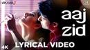 Aaj Zid Lyrical - Aksar 2 Arijit Singh Mithoon Zareen Khan, Gautam Rode, Abhinav Shukla