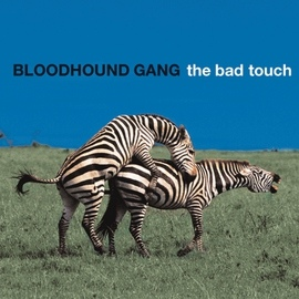 Bloodhound Gang альбом The Bad Touch