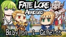 Fate Lore Abridged feat Sippy VA The Ridiculous Tales of Camelot and Babylon