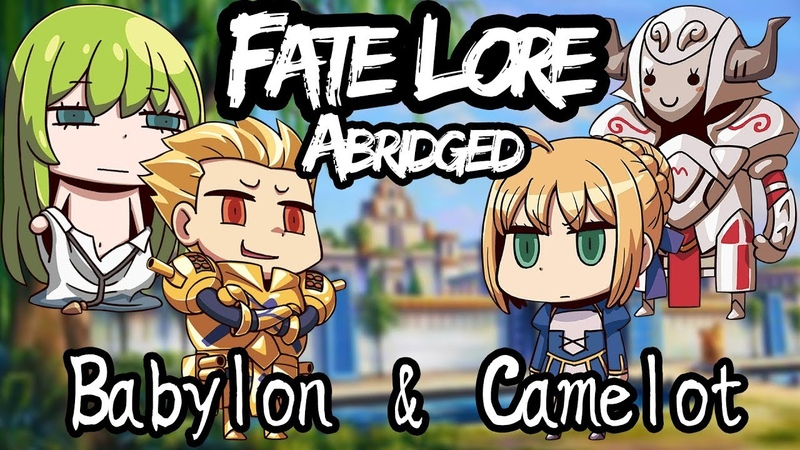 Fate Lore Abridged [feat Sippy VA] - The Ridiculous Tales of Camelot and Babylon