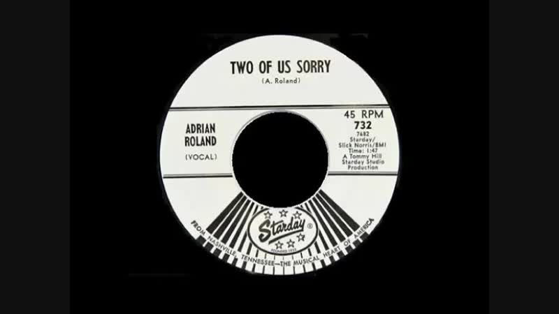 TWO OF US SORRY , ADRIAN ROLAND