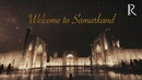Welcome to Samarkand Добро пожаловать в Самарканд