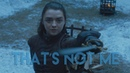 GoT Arya Stark That's Not Me