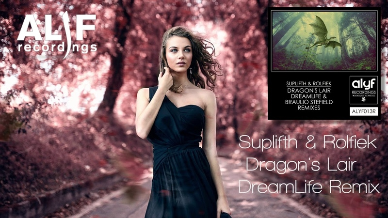 Suplifth Rolfiek Dragon's Lair DreamLife Remix AlYf Recordings