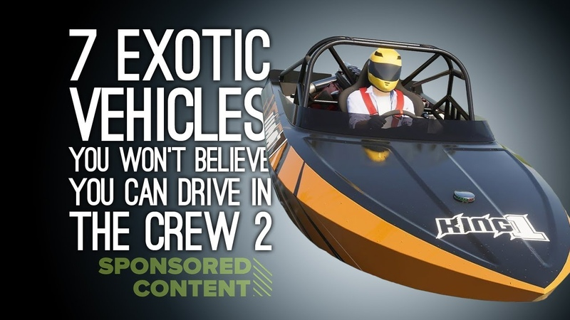 The Crew 2 7 Exotic Vehicles You Won't Believe You Can Drive (Sponsored Content) ......