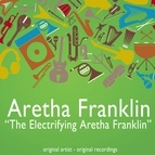 Aretha Franklin альбом The Electrifying Aretha Franklin