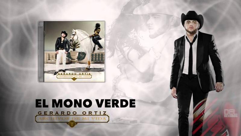 El Mono Verde Gerardo Ortiz (Archivos De Mi Vida)