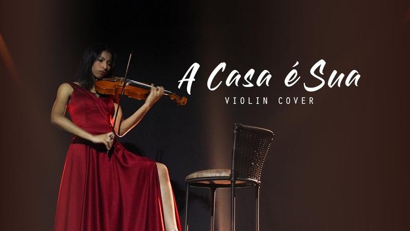 Karen Sanábria - A Casa é Sua (Julliany Souza Léo Brandão | Casa Worship) Violin Cover
