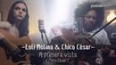 Chico César Loli Molina - A Primera Vista (4K) (Live on PardelionMusic)