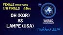 1/8 finals - Female Wrestling 48 kg - H OH KOR vs A LAMPE USA - Tashkent 2014