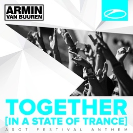 ARMIN VAN BUUREN альбом Together (In A State of Trance) [A State Of Trance Festival Anthem] [Extended Versions]