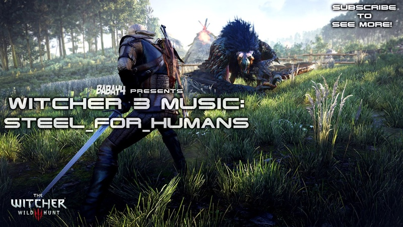 Witcher 3: Wild Hunt SOUNDTRACK - Steel for Humans