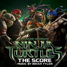 Brian Tyler альбом Teenage Mutant Ninja Turtles: The Score
