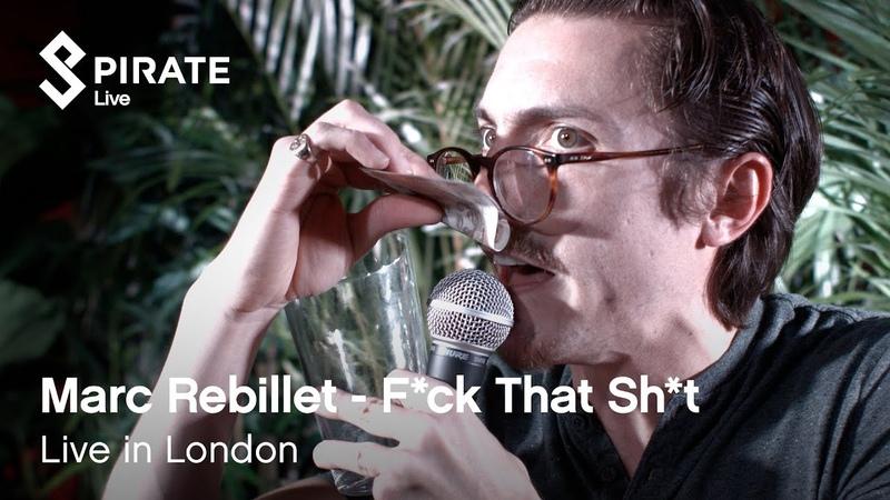 Marc Rebillet - F*ck That Sh*t   The Lion Lamb   Pirate Live