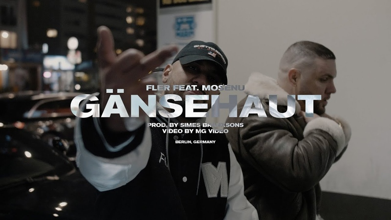 FLER ✖️Gänsehaut✖️feat. Mosenu Frauenarzt [ official Video ] prod by Simes